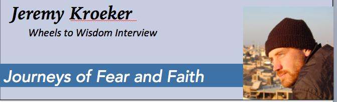 Jeremy Kroeker Journeys of Fear and Faith